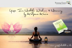 Yoga For Health, Wisdom & Harmony by Kalpana Karia